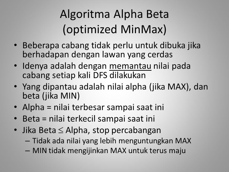 Algoritma Alpha Beta (optimized MinMax)