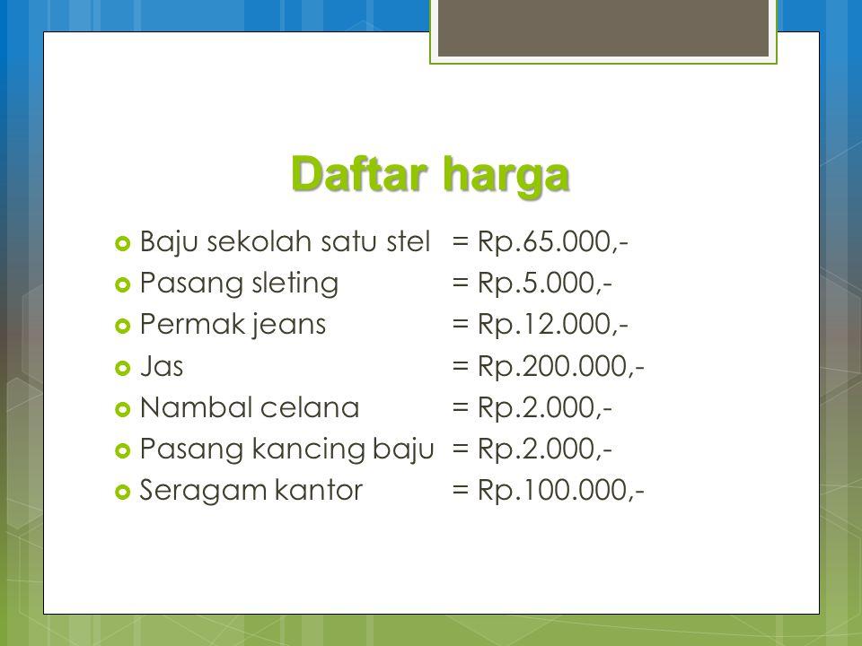 Daftar harga Baju sekolah satu stel = Rp.65.000,-