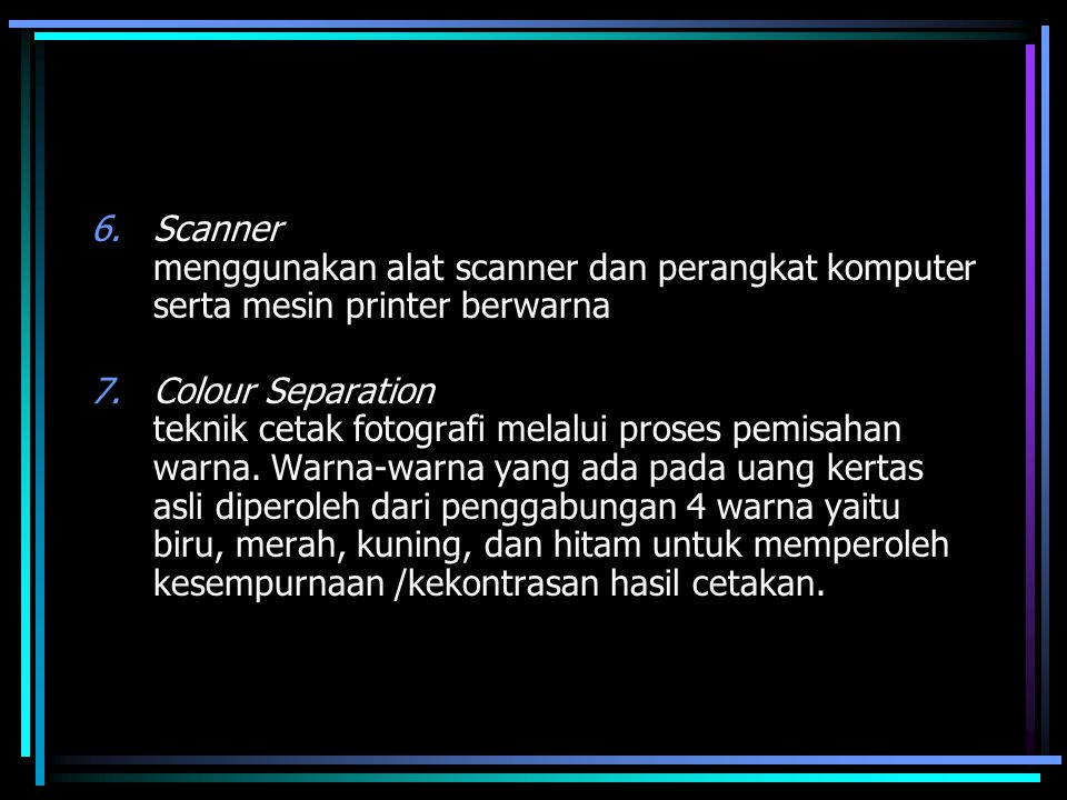 Scanner menggunakan alat scanner dan perangkat komputer serta mesin printer berwarna