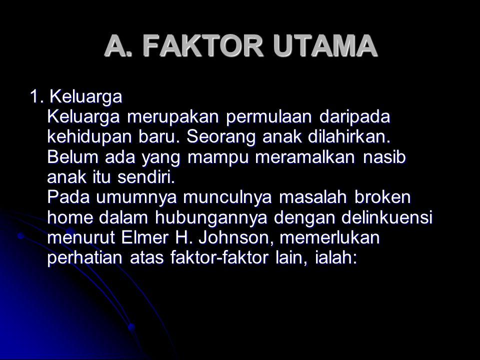 A. FAKTOR UTAMA