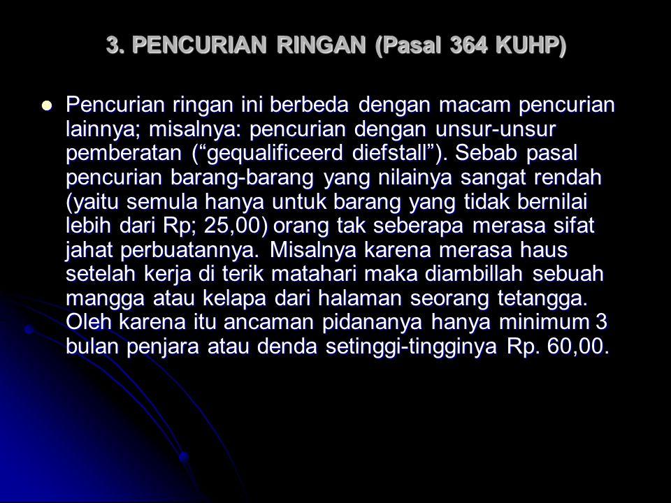 3. PENCURIAN RINGAN (Pasal 364 KUHP)