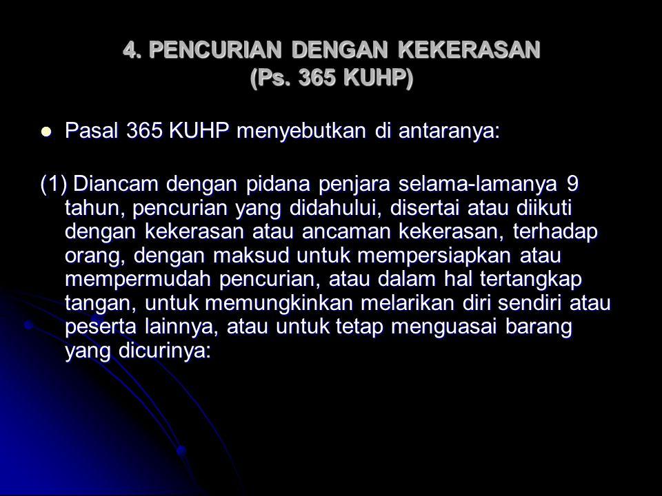 4. PENCURIAN DENGAN KEKERASAN (Ps. 365 KUHP)
