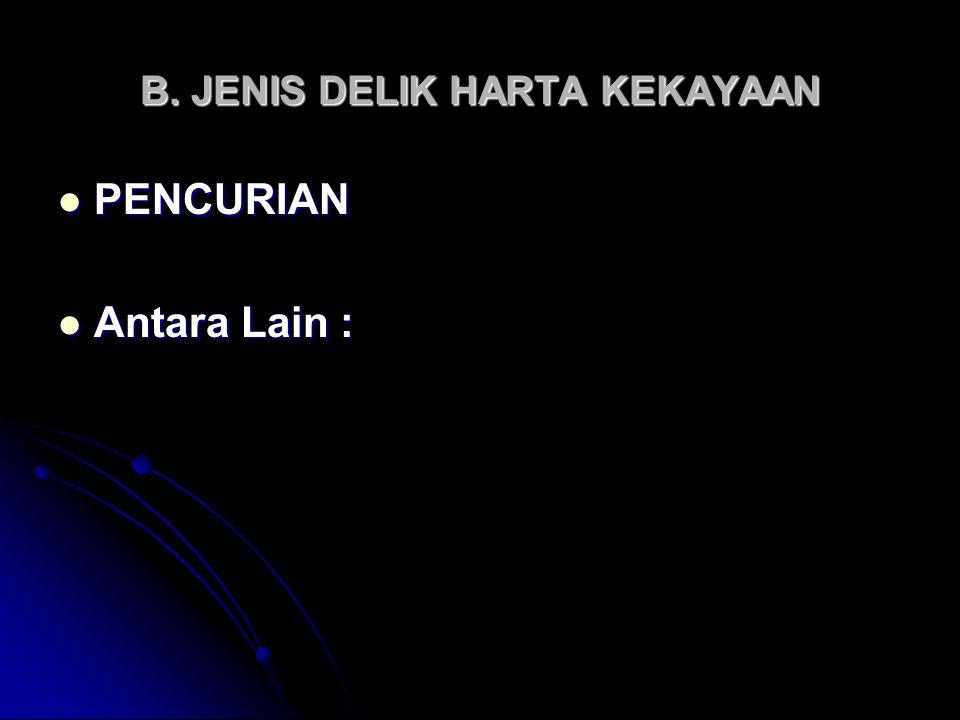 B. JENIS DELIK HARTA KEKAYAAN