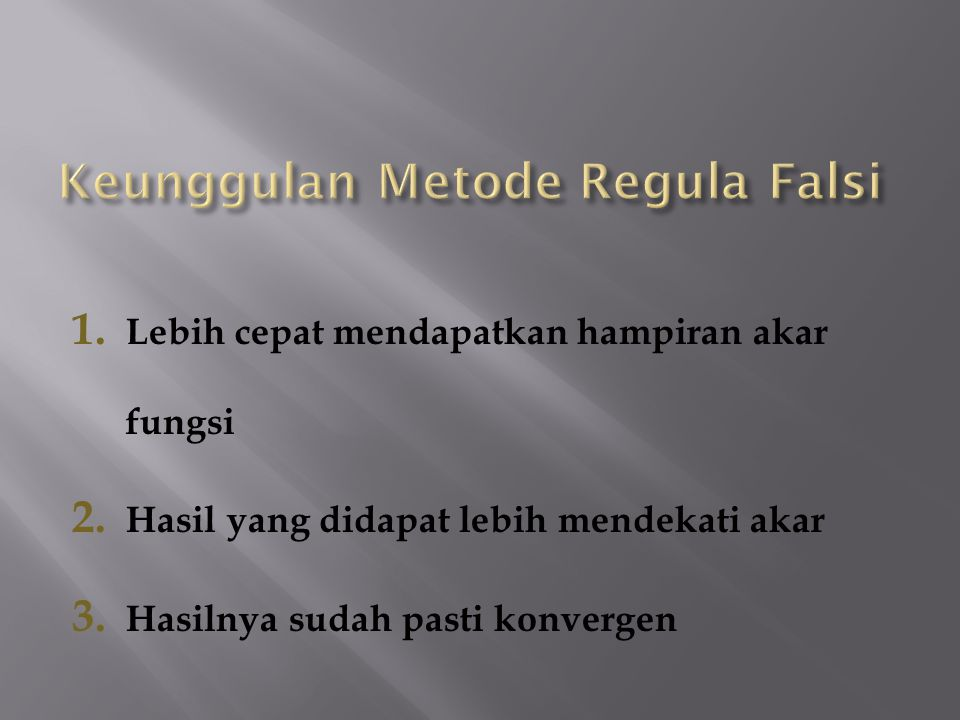 Keunggulan Metode Regula Falsi