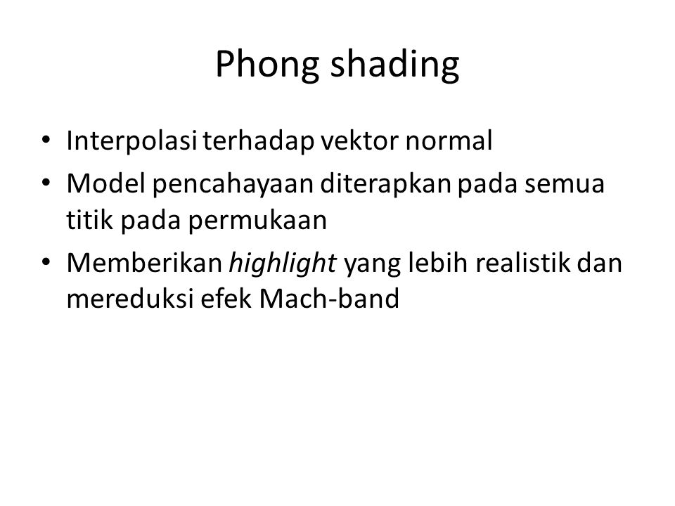 Phong shading Interpolasi terhadap vektor normal