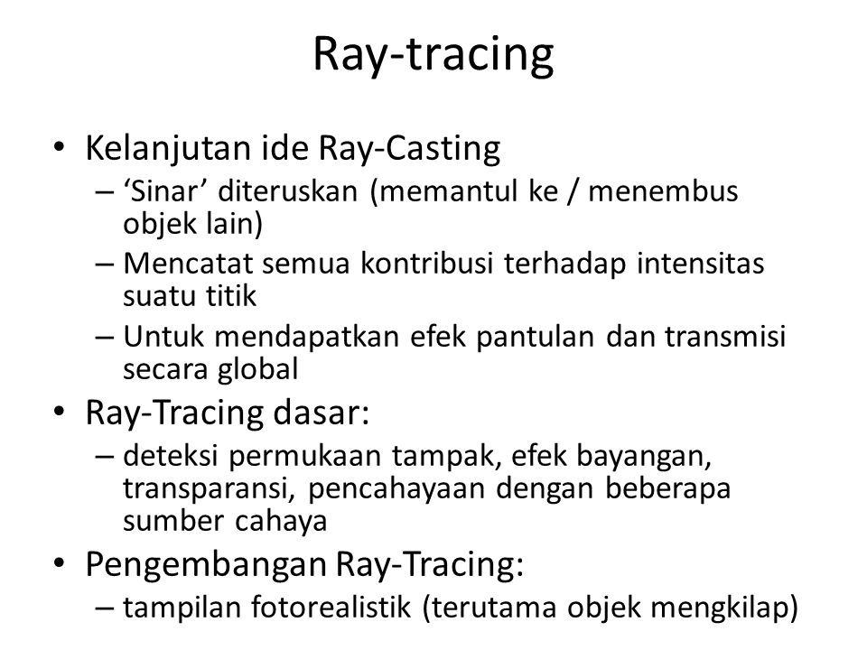 Ray-tracing Kelanjutan ide Ray-Casting Ray-Tracing dasar: