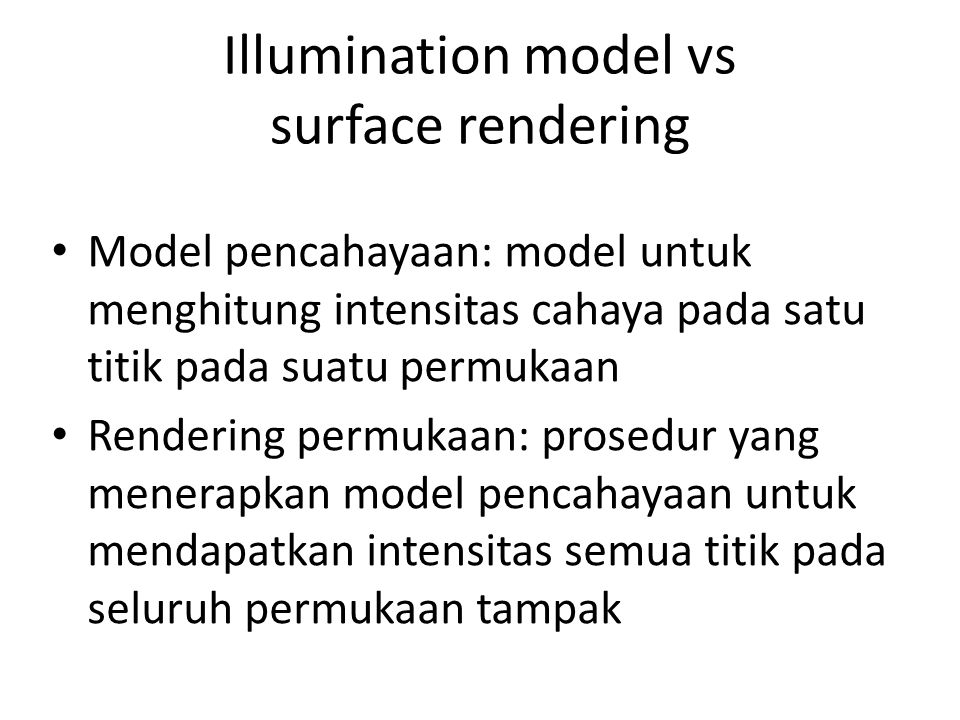 Illumination model vs surface rendering