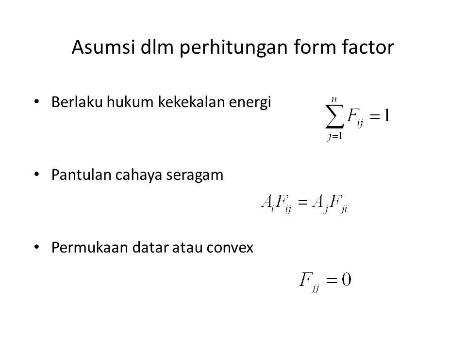 Asumsi dlm perhitungan form factor