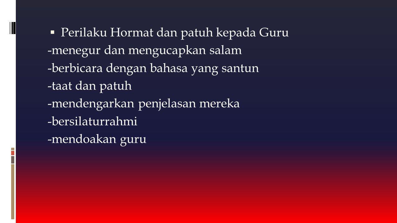 Perilaku Hormat dan patuh kepada Guru