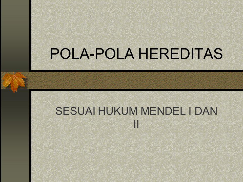 SESUAI HUKUM MENDEL I DAN II