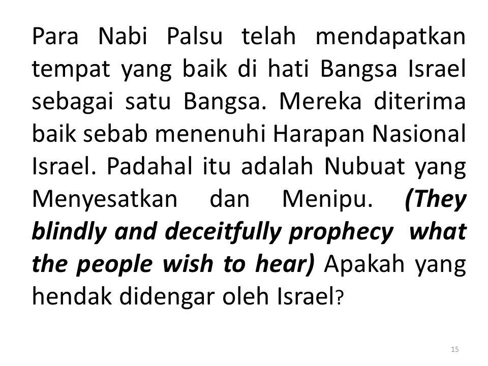 Para Nabi Palsu telah mendapatkan tempat yang baik di hati Bangsa Israel sebagai satu Bangsa.
