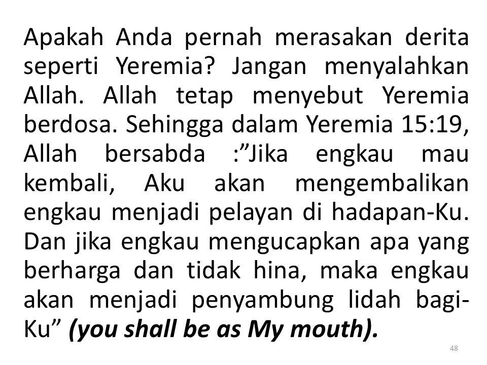 Apakah Anda pernah merasakan derita seperti Yeremia