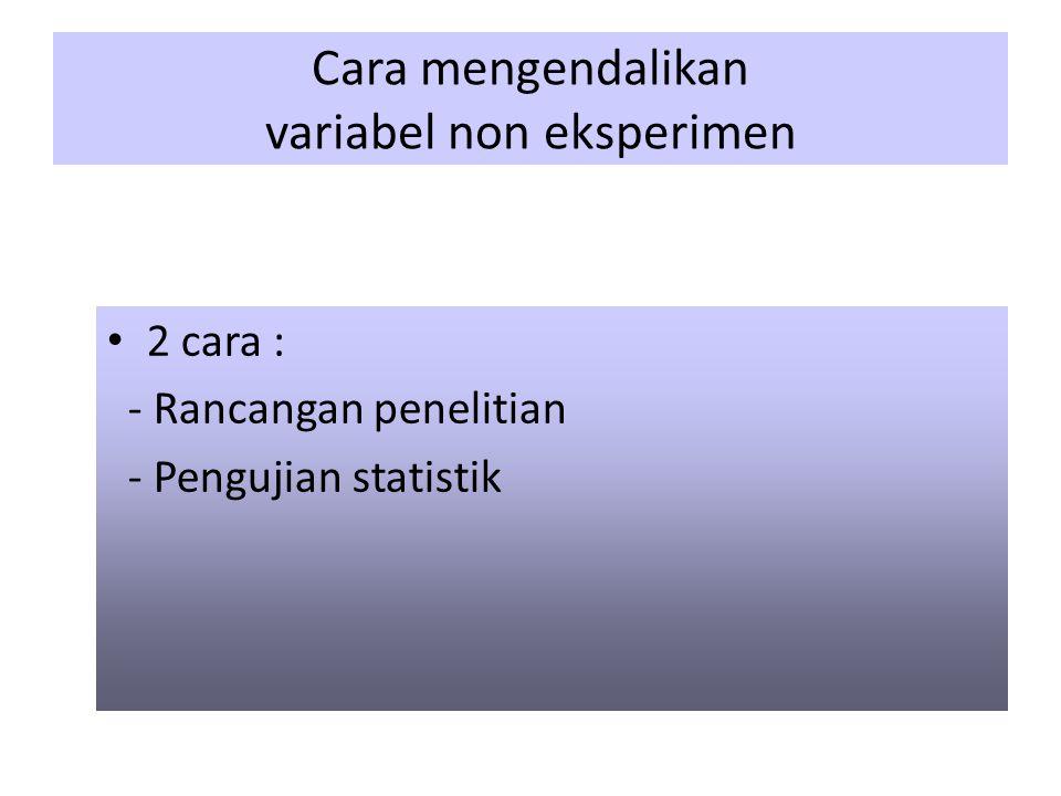 Cara mengendalikan variabel non eksperimen