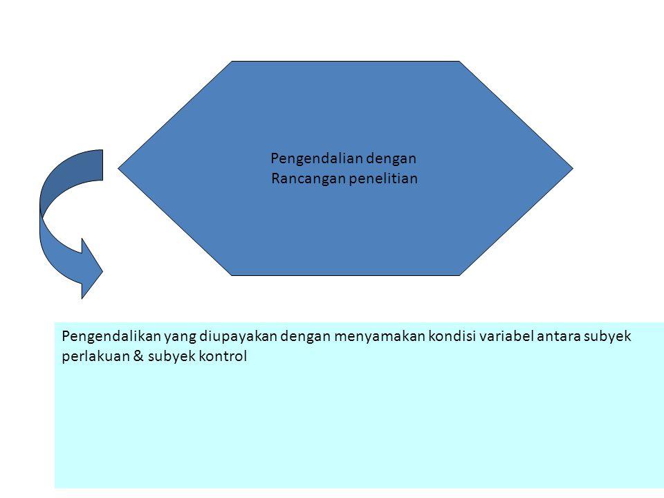 Pengendalian dengan Rancangan penelitian.