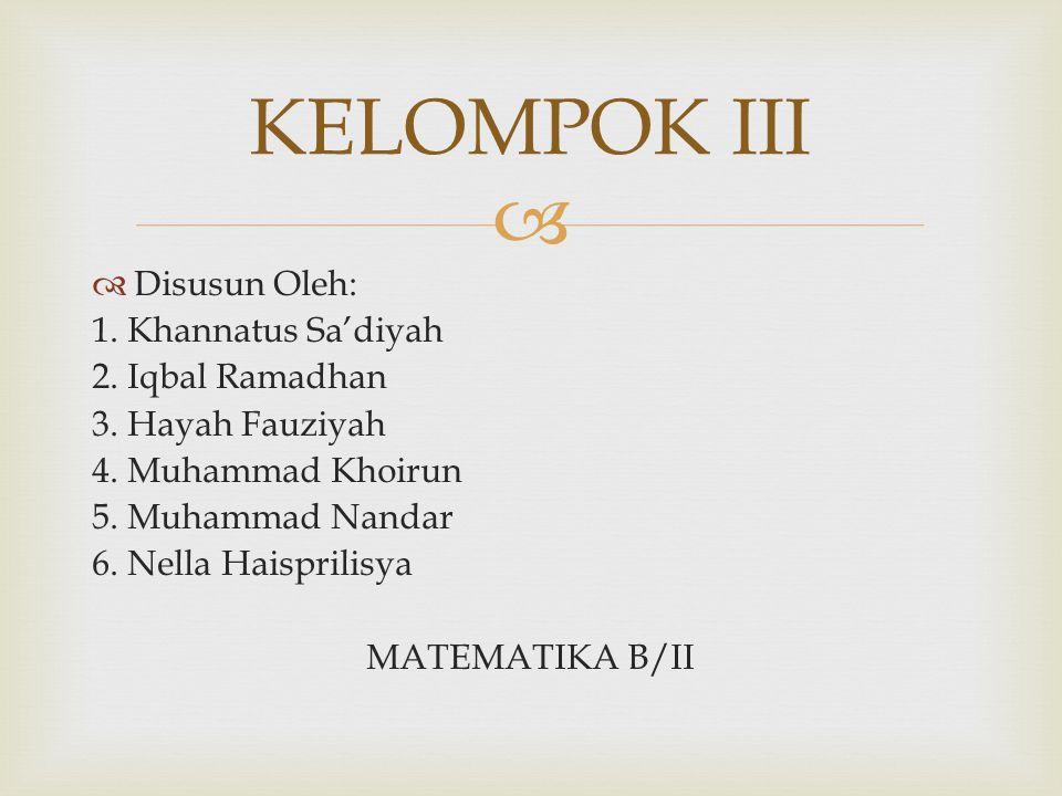 KELOMPOK III Disusun Oleh: 1. Khannatus Sa'diyah 2. Iqbal Ramadhan