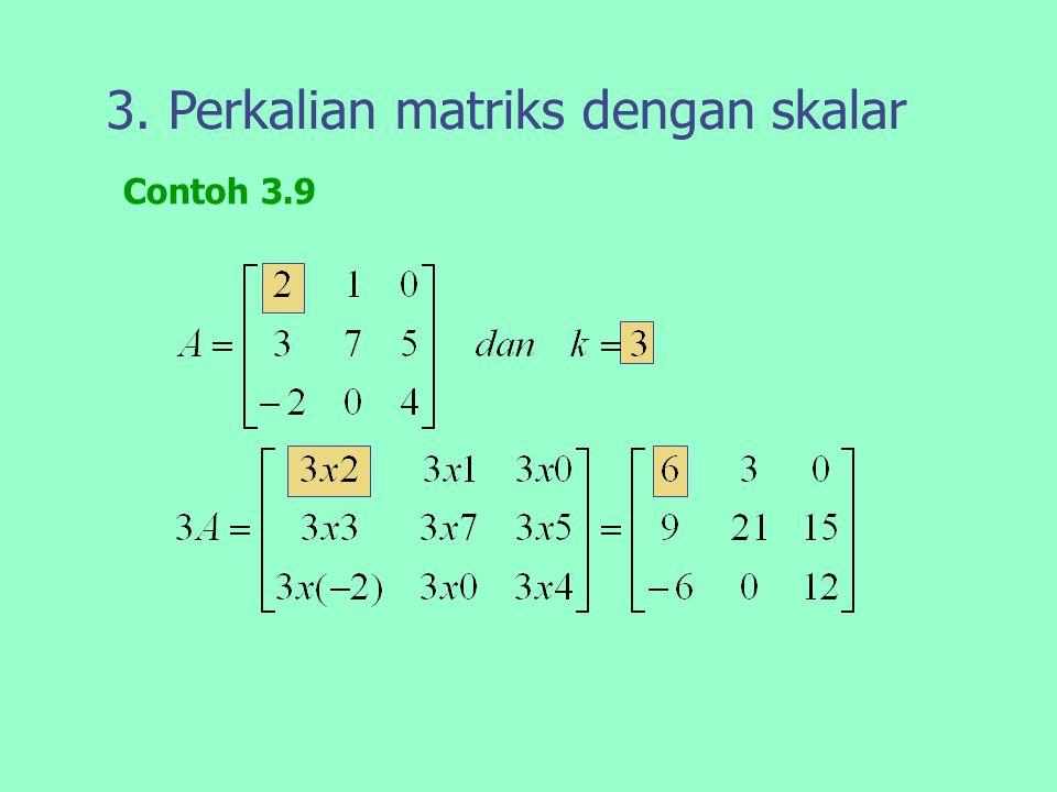 3. Perkalian matriks dengan skalar
