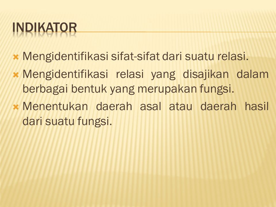 Indikator Mengidentifikasi sifat-sifat dari suatu relasi.