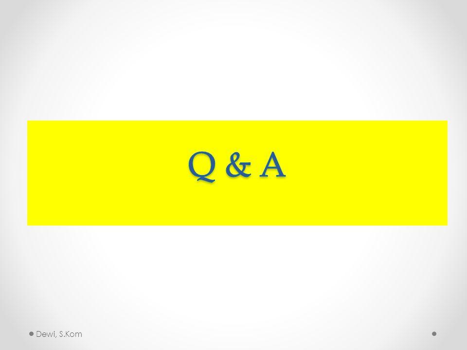Q & A Dewi, S.Kom