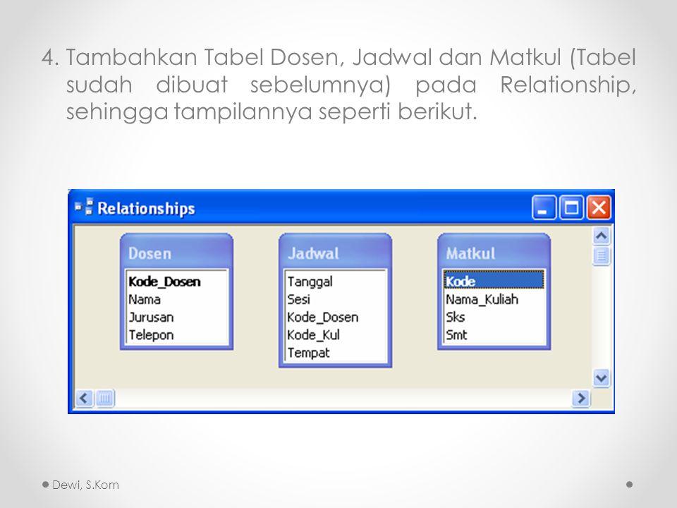 4. Tambahkan Tabel Dosen, Jadwal dan Matkul (Tabel sudah dibuat sebelumnya) pada Relationship, sehingga tampilannya seperti berikut.