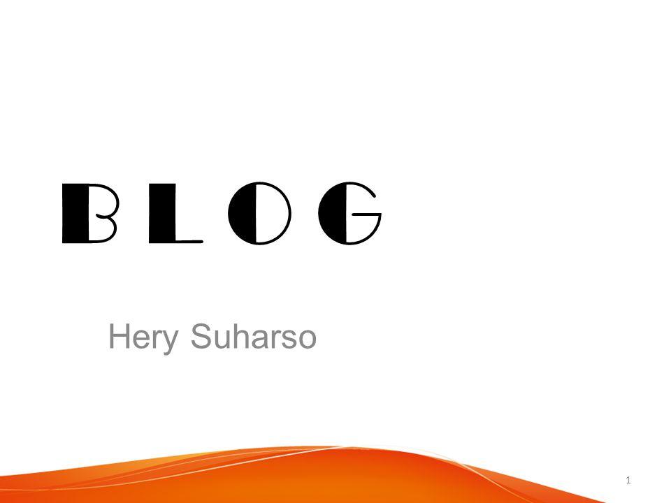 B L O G Hery Suharso 1