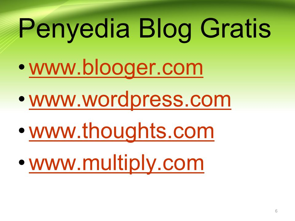 Penyedia Blog Gratis www.blooger.com www.wordpress.com