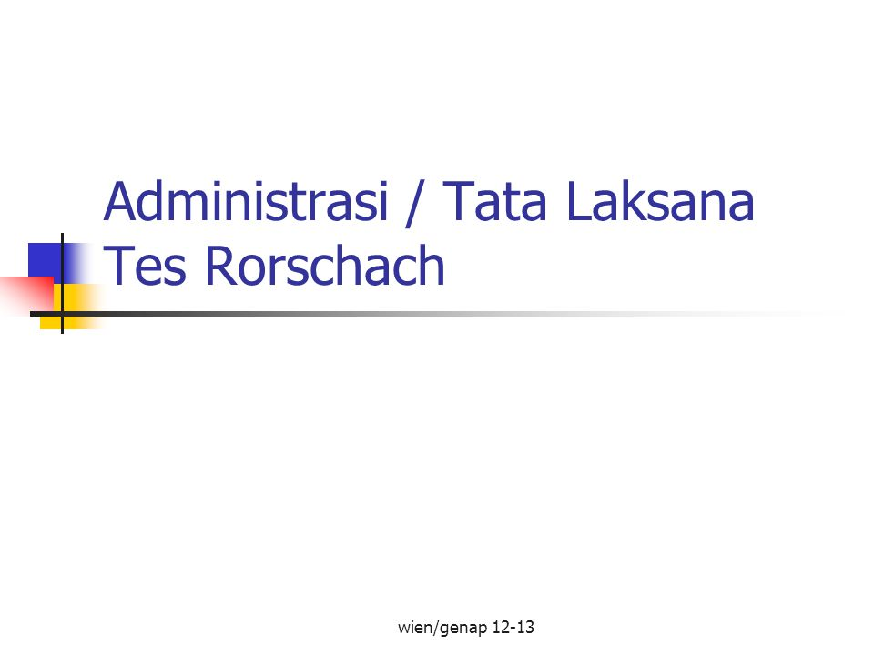 Administrasi / Tata Laksana Tes Rorschach