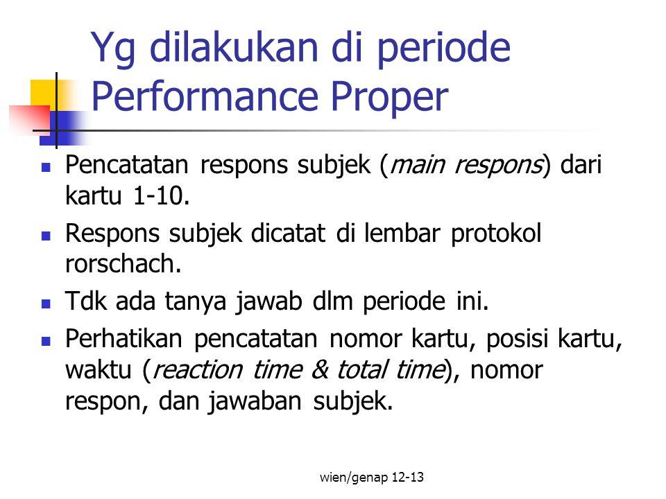 Yg dilakukan di periode Performance Proper