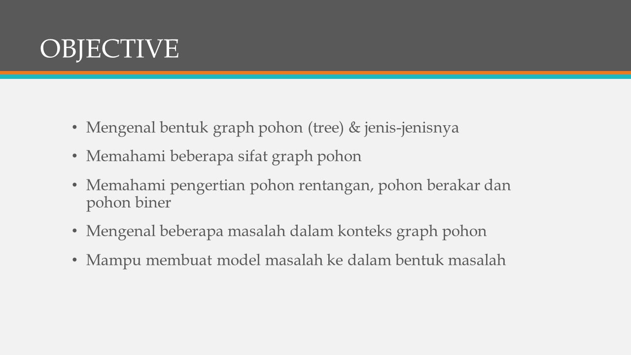 OBJECTIVE Mengenal bentuk graph pohon (tree) & jenis-jenisnya