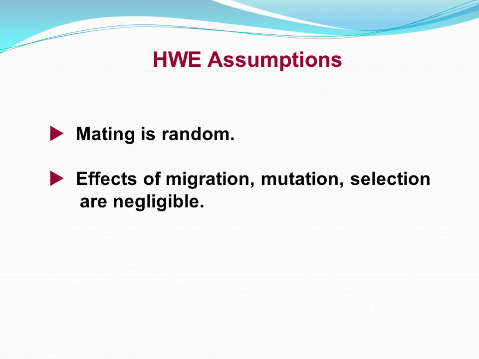 HWE Assumptions Mating is random.