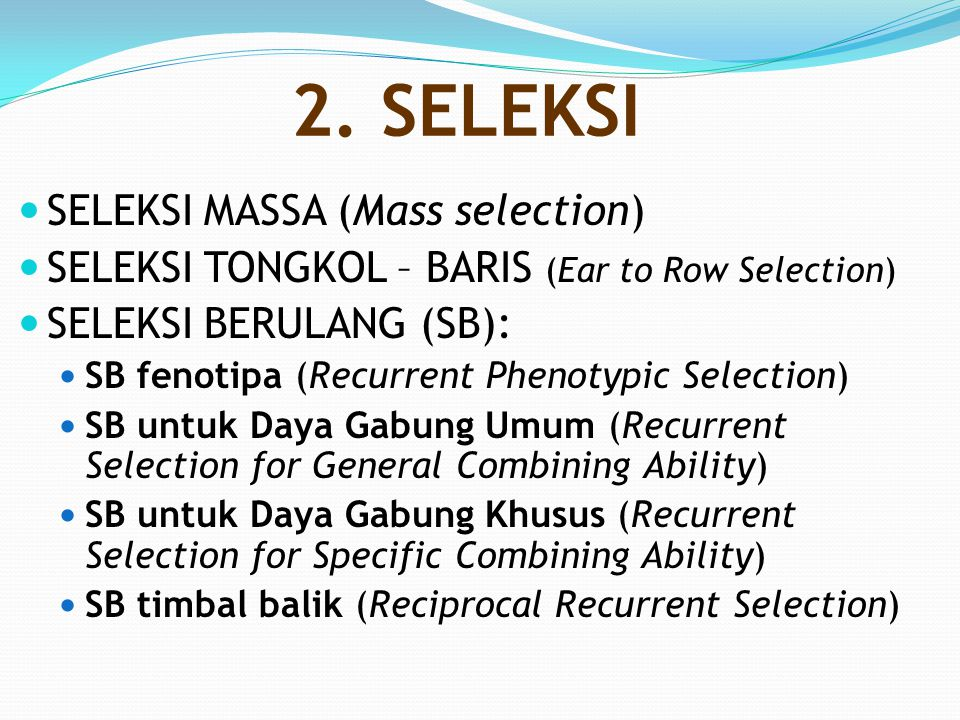 2. SELEKSI SELEKSI MASSA (Mass selection)