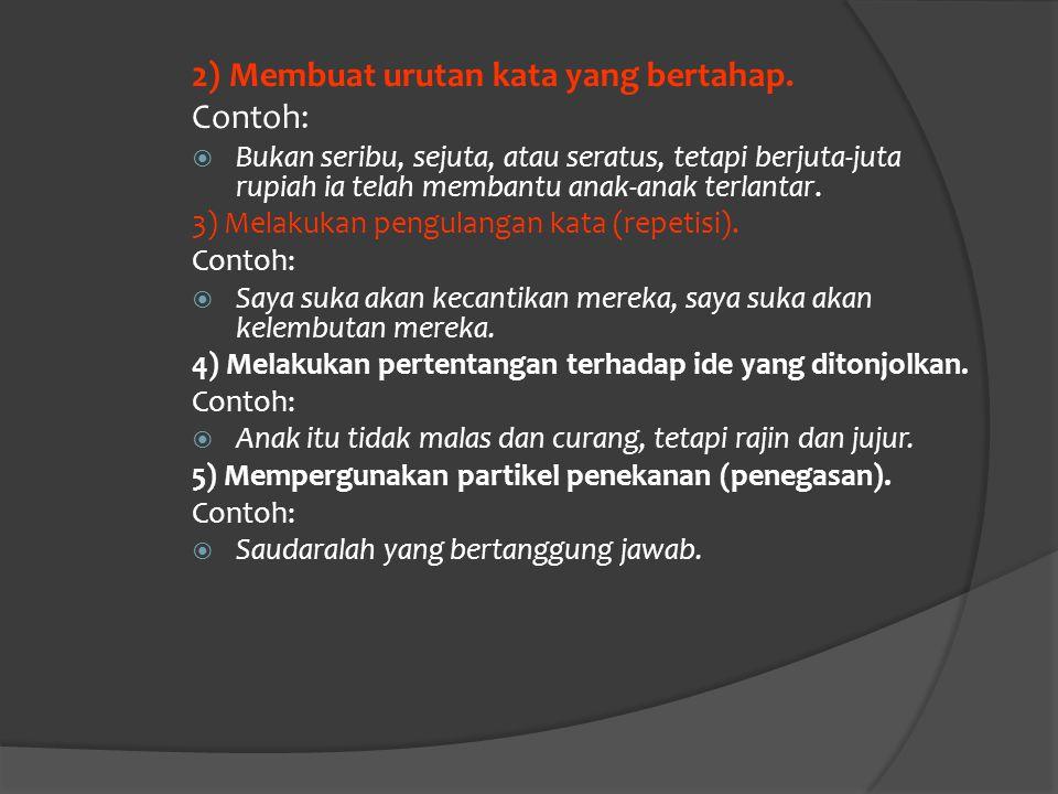 2) Membuat urutan kata yang bertahap. Contoh: