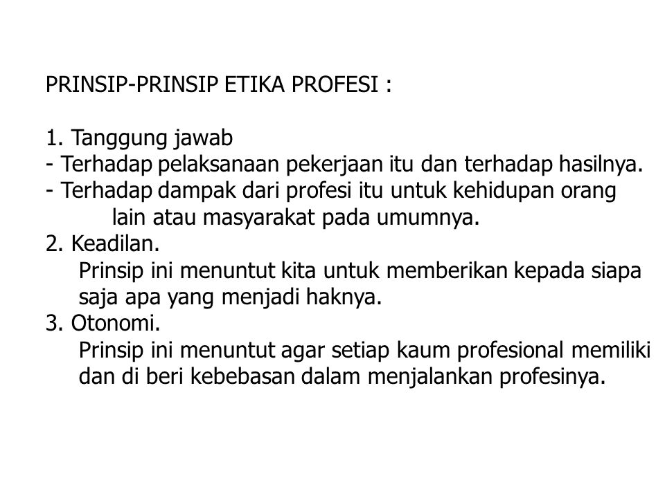 PRINSIP-PRINSIP ETIKA PROFESI :