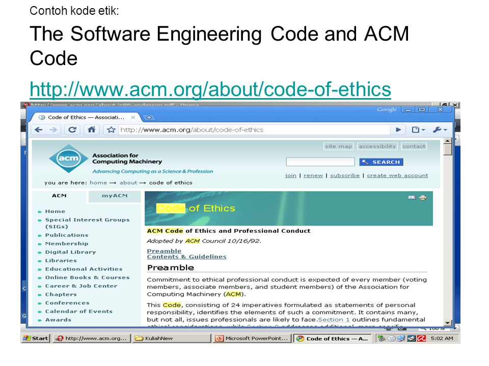 Contoh kode etik: The Software Engineering Code and ACM Code http://www.acm.org/about/code-of-ethics