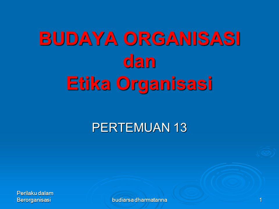 BUDAYA ORGANISASI dan Etika Organisasi
