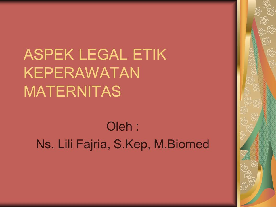 ASPEK LEGAL ETIK KEPERAWATAN MATERNITAS
