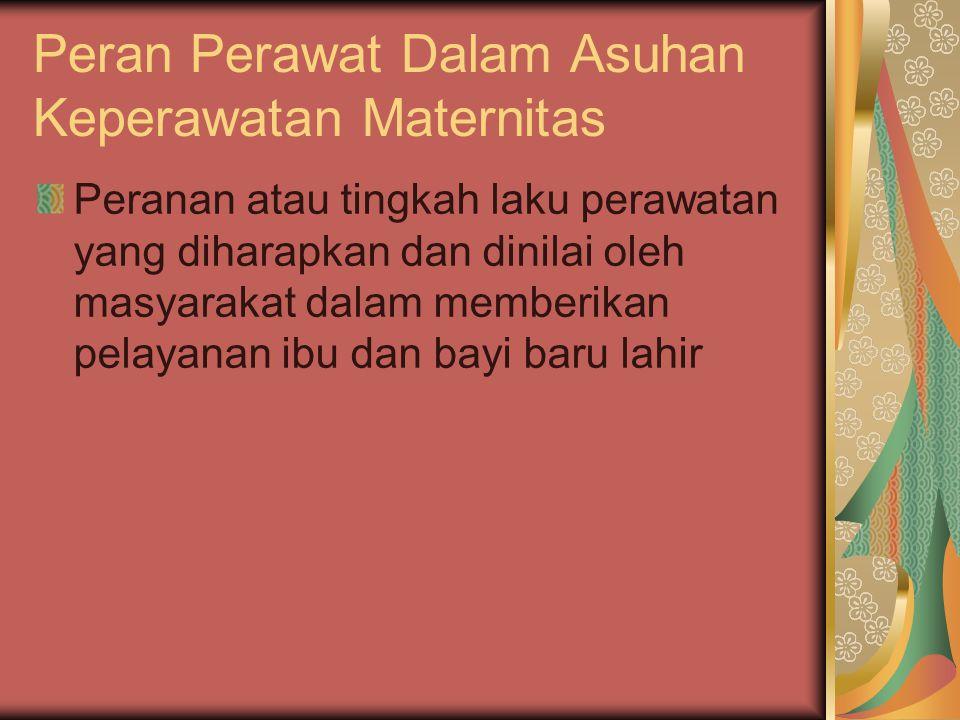 Peran Perawat Dalam Asuhan Keperawatan Maternitas