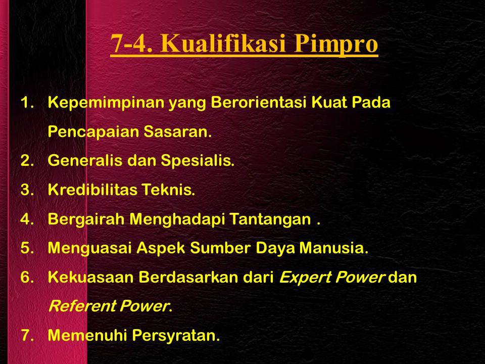 7-4. Kualifikasi Pimpro Kepemimpinan yang Berorientasi Kuat Pada Pencapaian Sasaran. Generalis dan Spesialis.