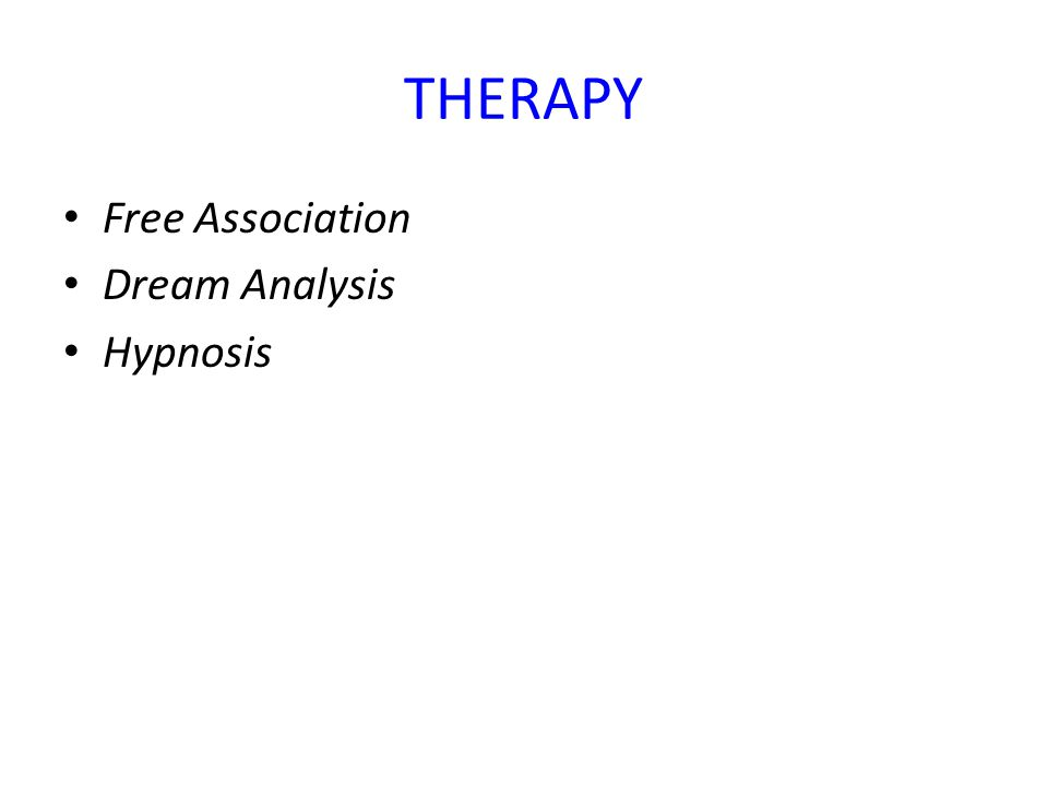 THERAPY Free Association Dream Analysis Hypnosis