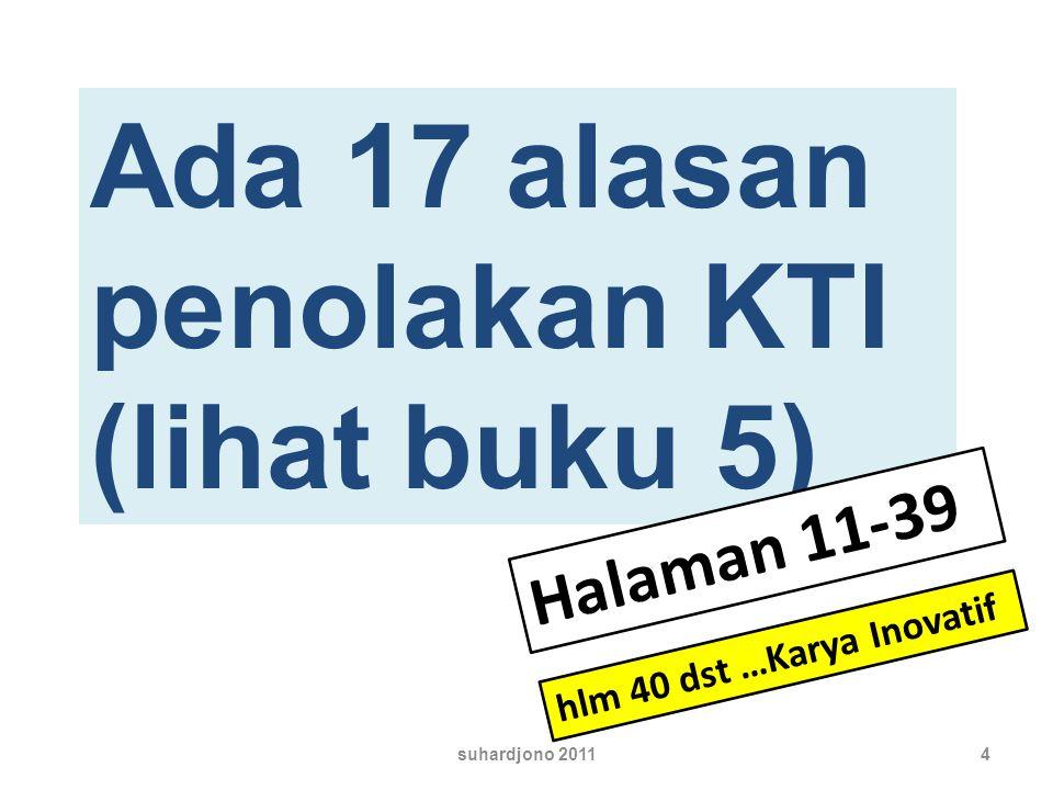Ada 17 alasan penolakan KTI (lihat buku 5)