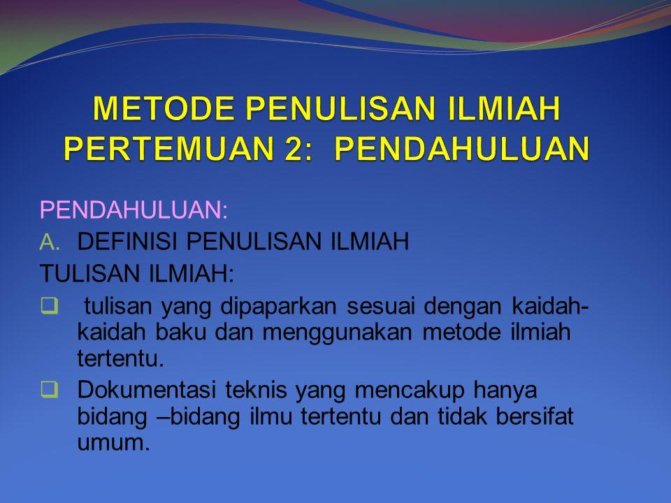METODE PENULISAN ILMIAH PERTEMUAN 2: PENDAHULUAN