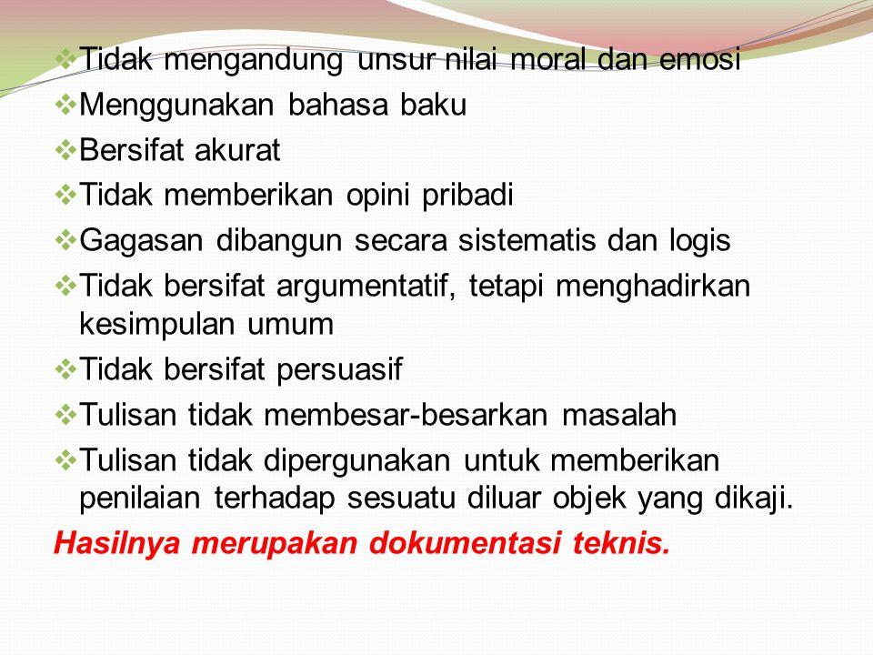 Tidak mengandung unsur nilai moral dan emosi