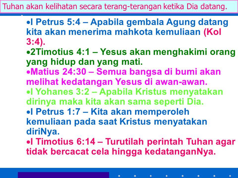 2Timotius 4:1 – Yesus akan menghakimi orang yang hidup dan yang mati.