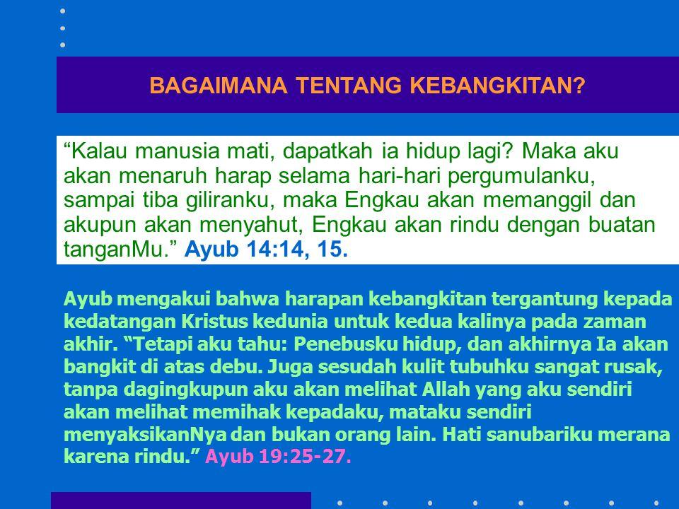 BAGAIMANA TENTANG KEBANGKITAN