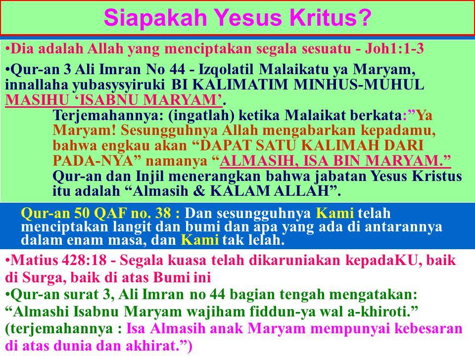 Siapakah Yesus Kritus Dia adalah Allah yang menciptakan segala sesuatu - Joh1:1-3.