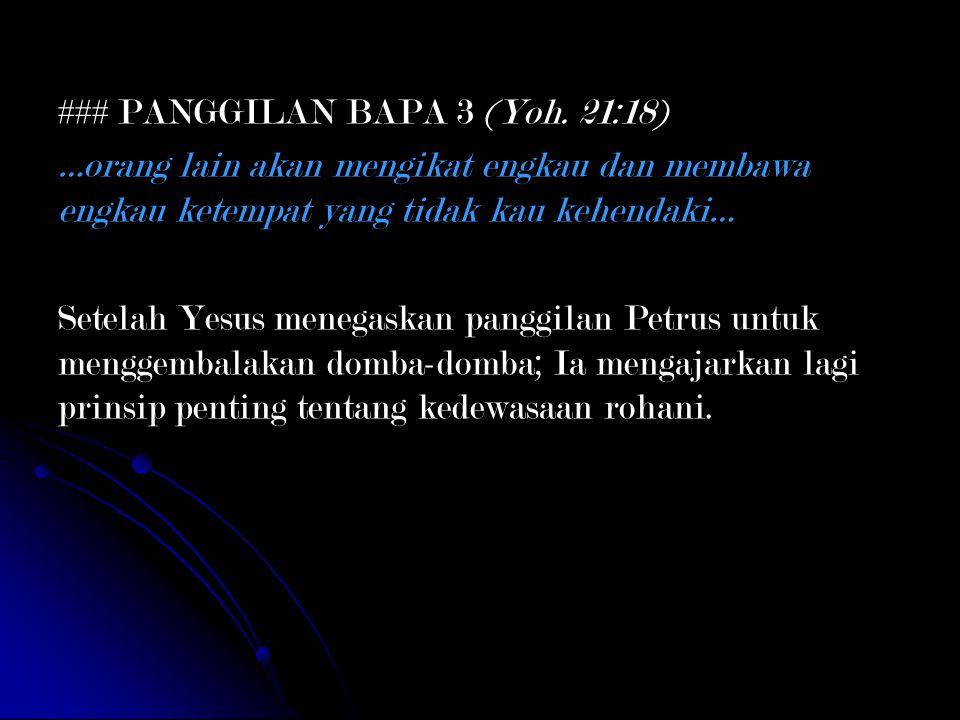 ### PANGGILAN BAPA 3 (Yoh. 21:18)