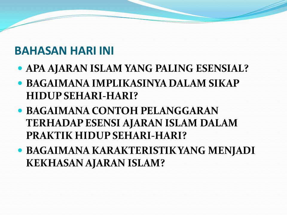BAHASAN HARI INI APA AJARAN ISLAM YANG PALING ESENSIAL