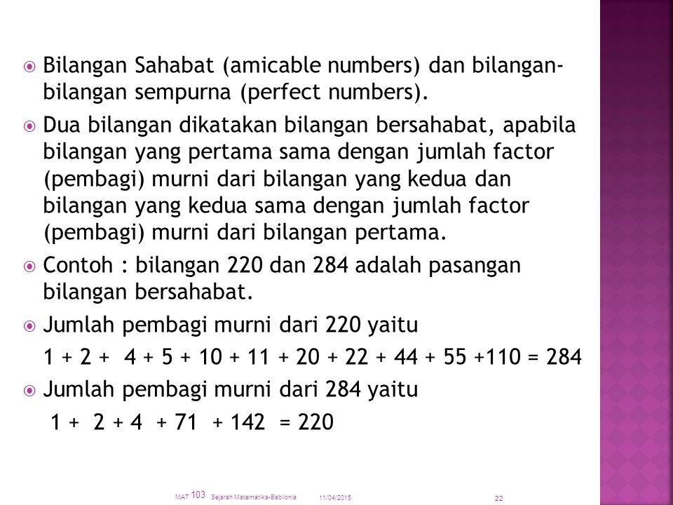 Contoh : bilangan 220 dan 284 adalah pasangan bilangan bersahabat.