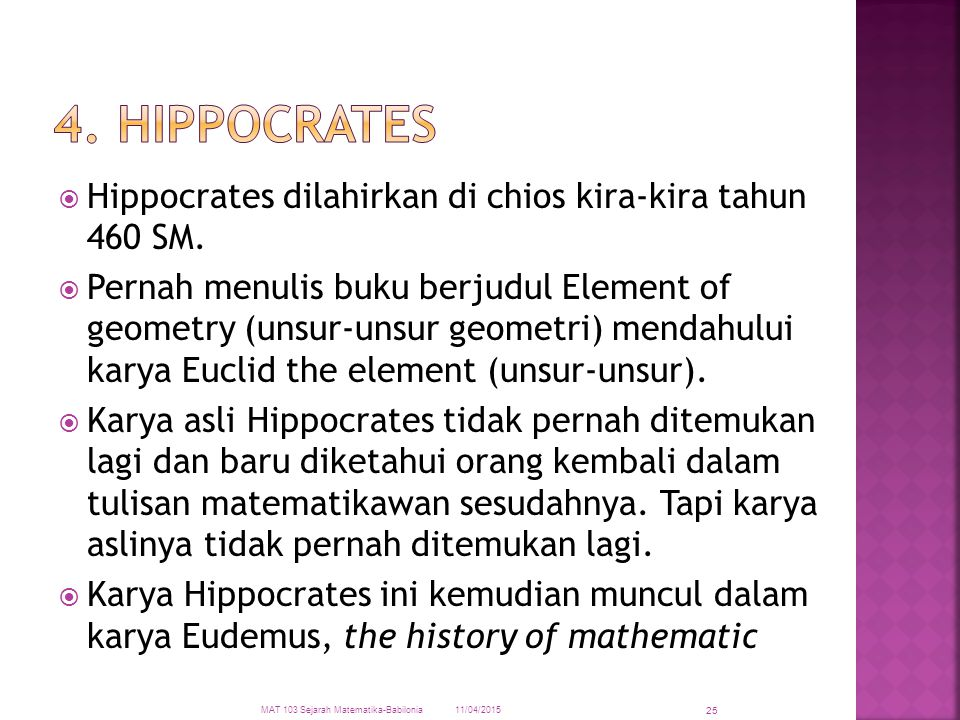 4. Hippocrates Hippocrates dilahirkan di chios kira-kira tahun 460 SM.