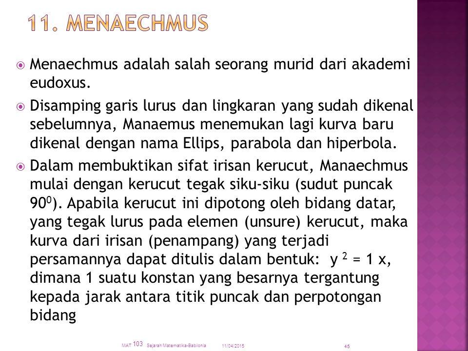 11. MENAECHMUS Menaechmus adalah salah seorang murid dari akademi eudoxus.