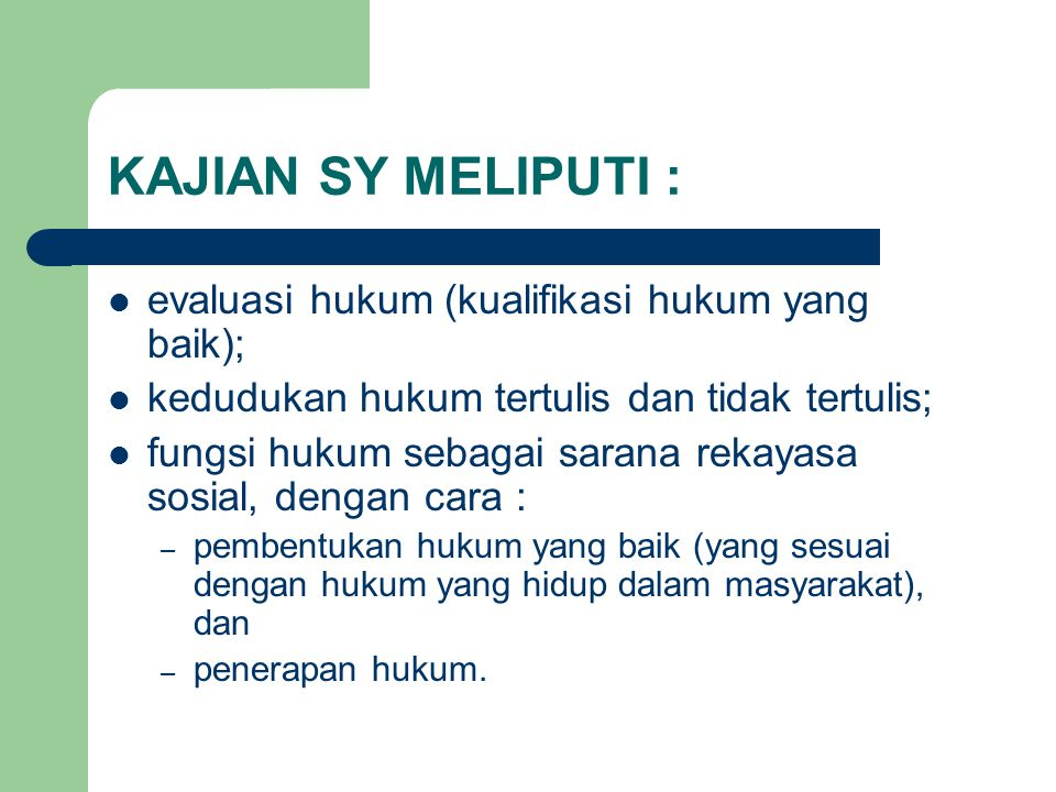 KAJIAN SY MELIPUTI : evaluasi hukum (kualifikasi hukum yang baik);